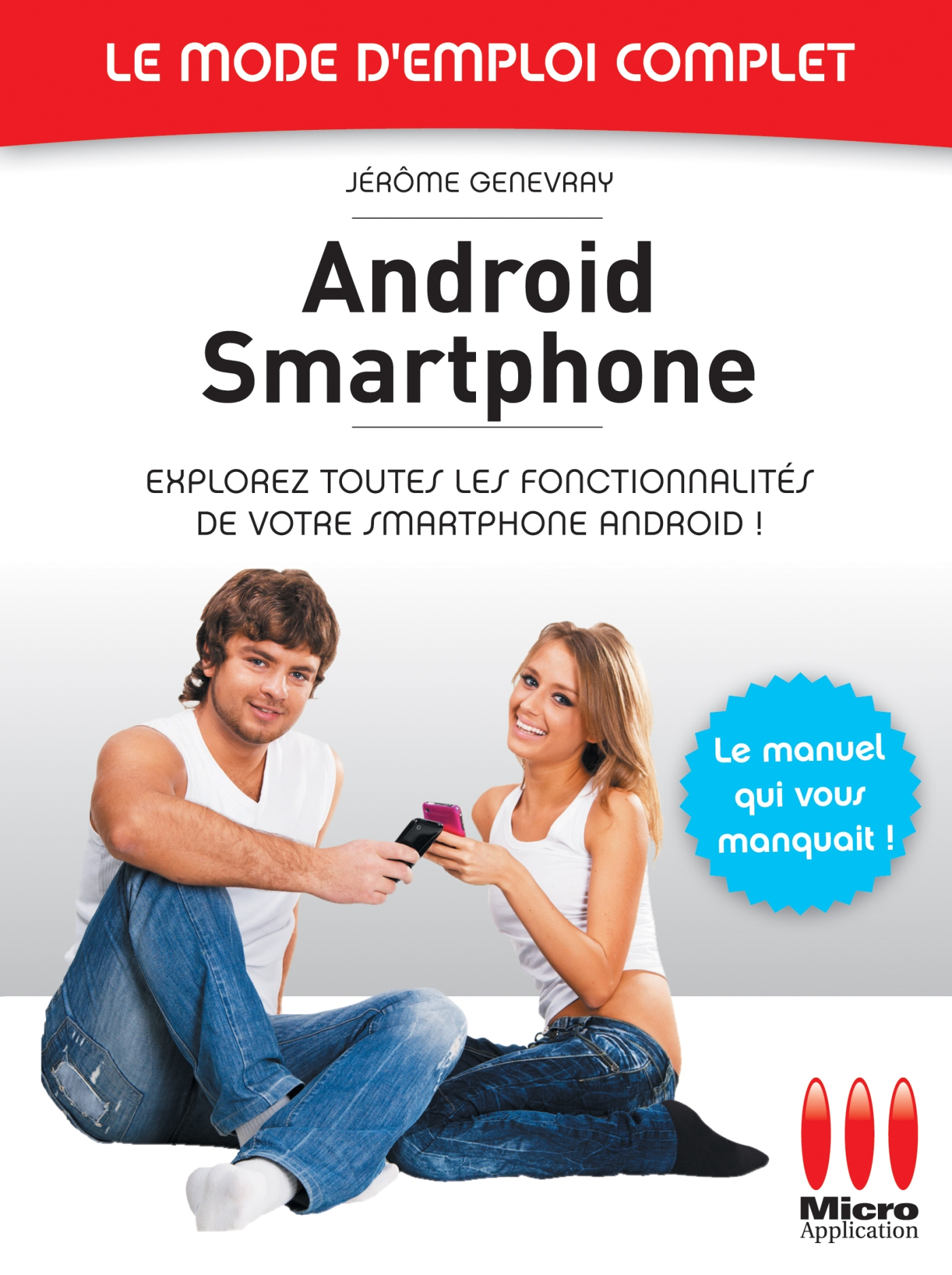 Androïd Smartphone - Le mode d'emploi complet