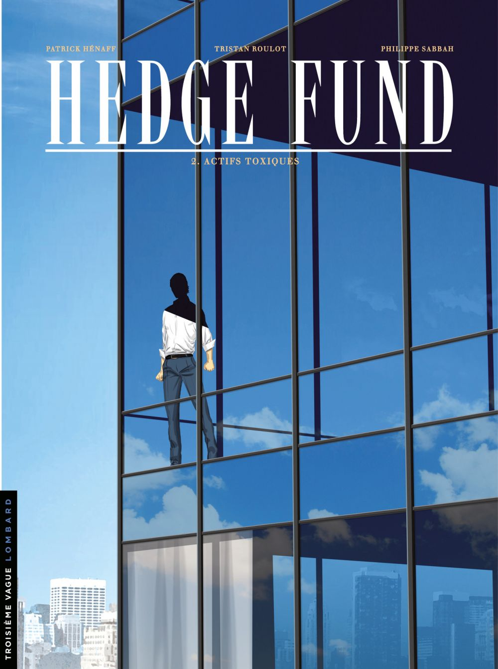Hedge Fund - Tome 2 - Actifs toxiques
