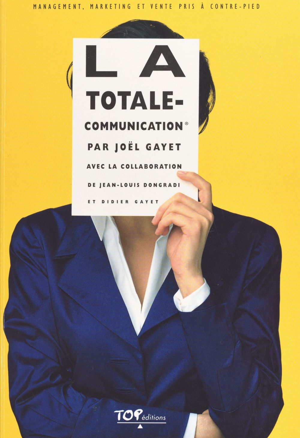 La totale-communication : management, marketing et vente pris à contre-pied