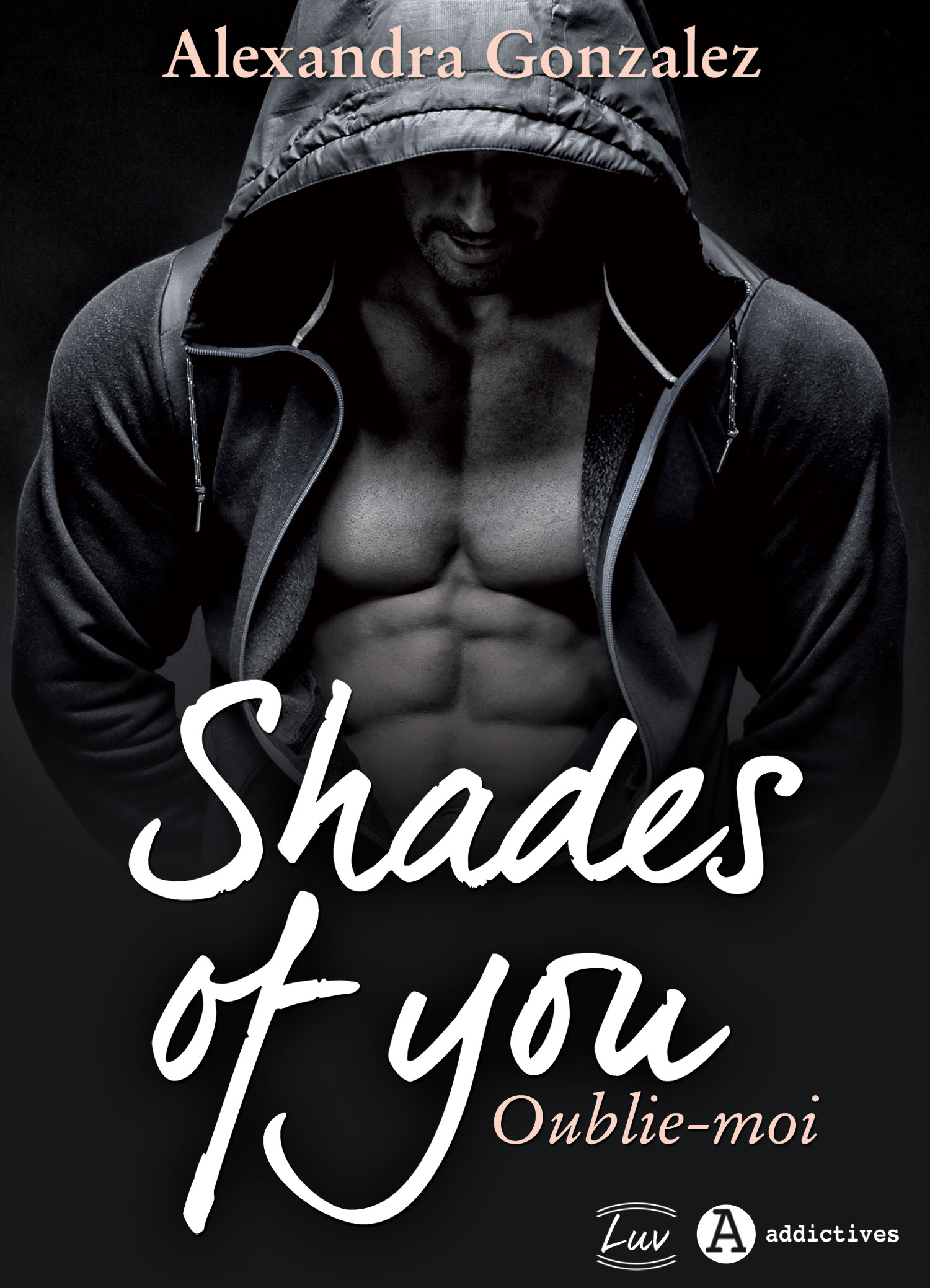 Shades of You, 2 - Oublie-moi