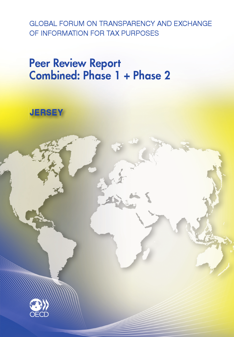 Global Forum on Transparency and Exchange of Information for Tax Purposes Peer Reviews:  Jersey 2011