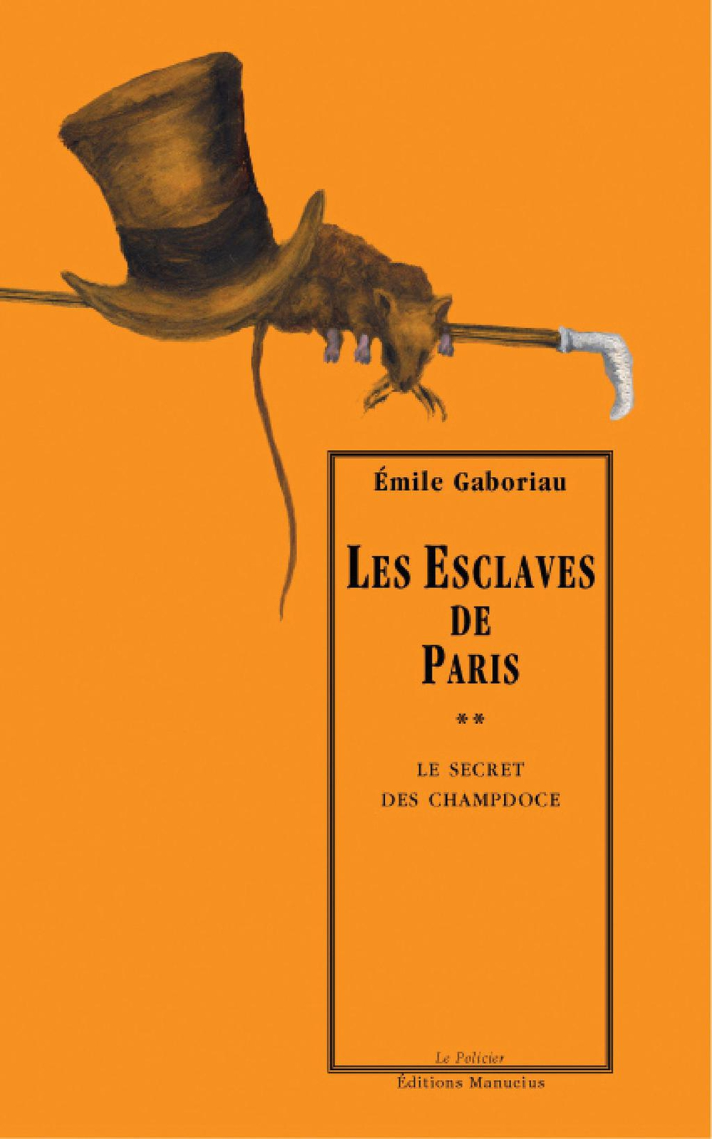Les Esclaves de Paris, tome 2 : Le Secret de Champdoce