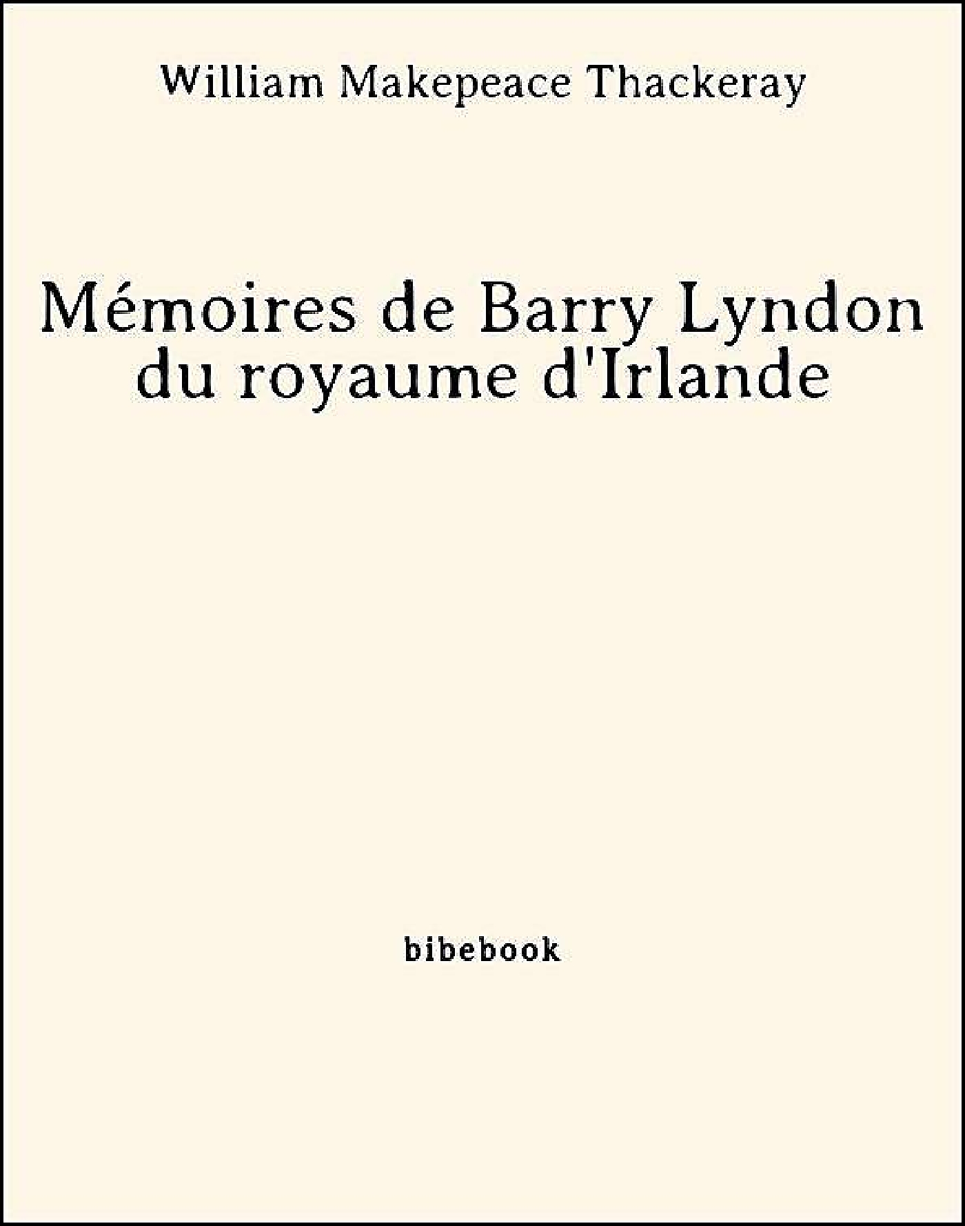 Mémoires de Barry Lyndon du royaume d'Irlande