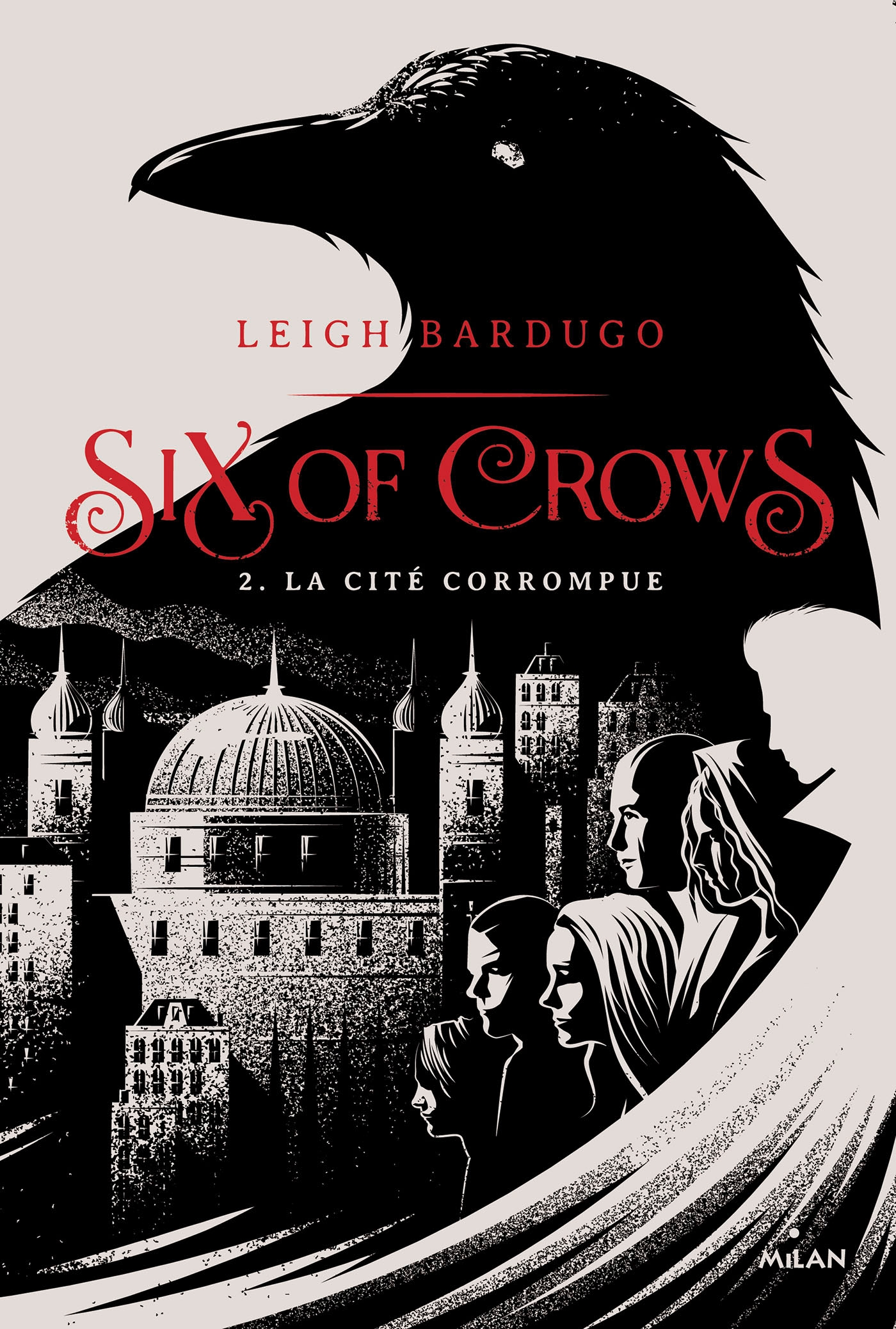 Six of crows, Tome 02 | Bardugo, Leigh. Auteur