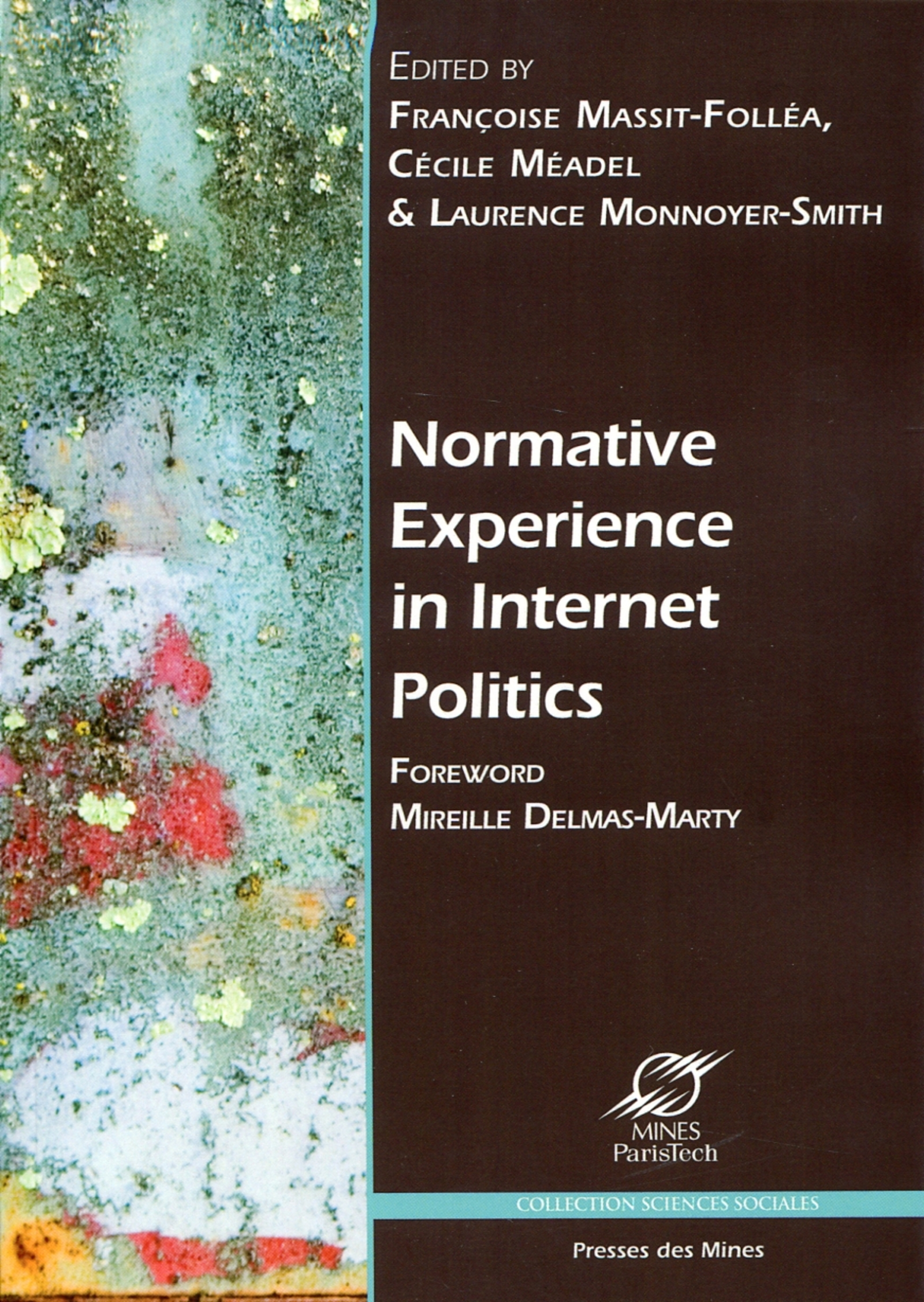 Normative experience in internet politics