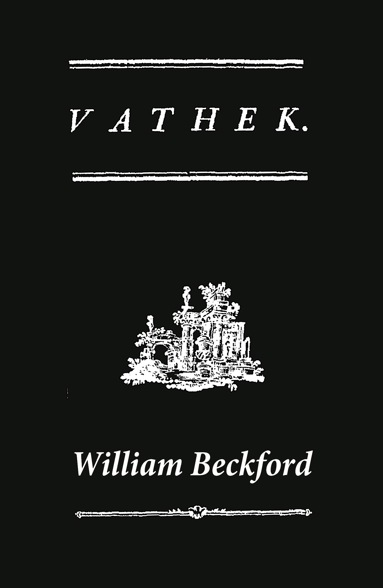 Vathek (A Gothic Novel: the Original Translation by Reverend Samuel Henley)
