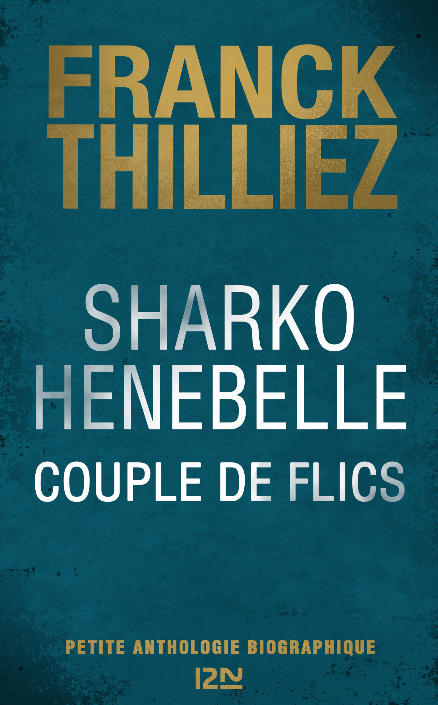 Sharko / Henebelle, Couple de flics - Petite anthologie biographique