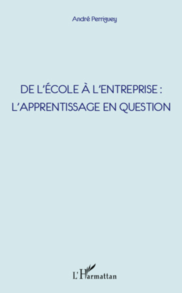 De l'école à l'entreprise : l'apprentissage en question