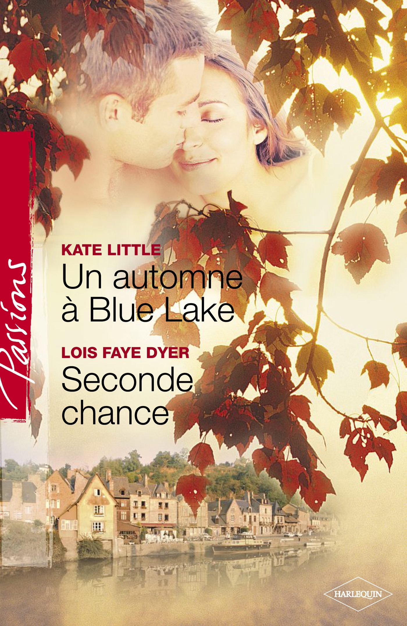 Un automne à Blue Lake - Seconde chance (Harlequin Passions)