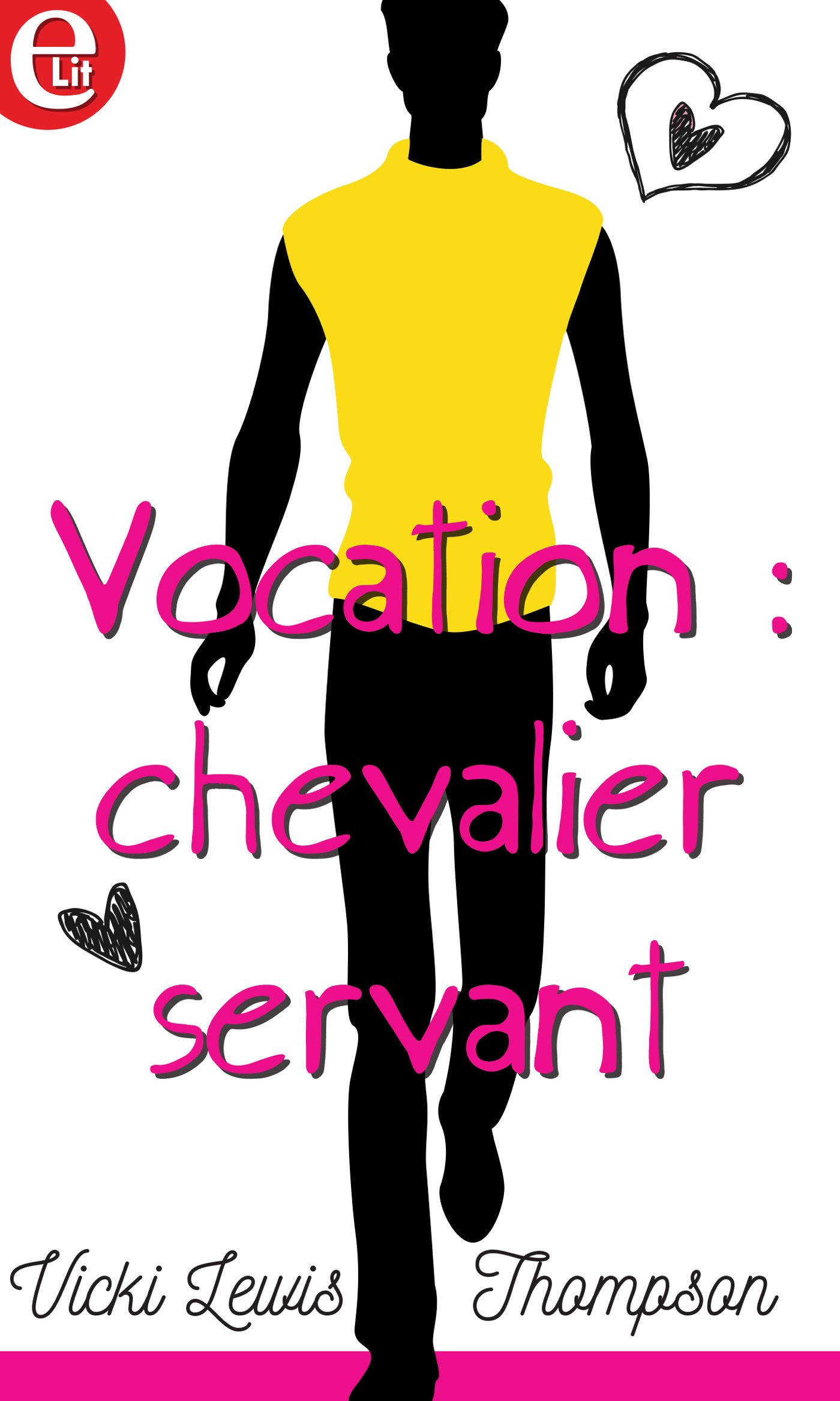 Vocation : chevalier servant