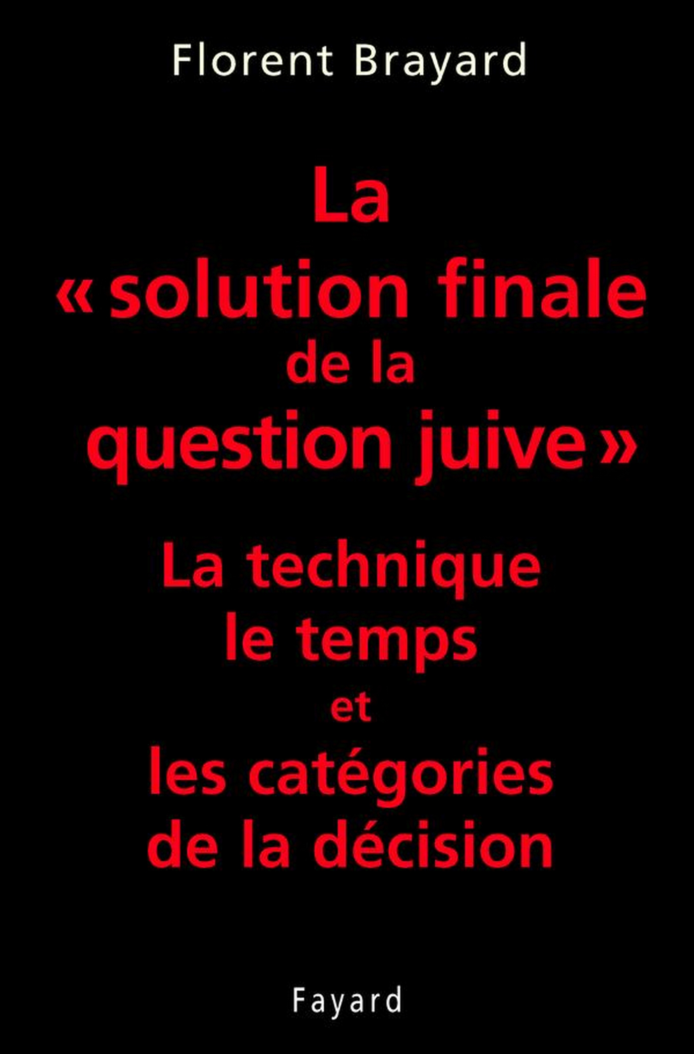 La «solution finale de la question juive»