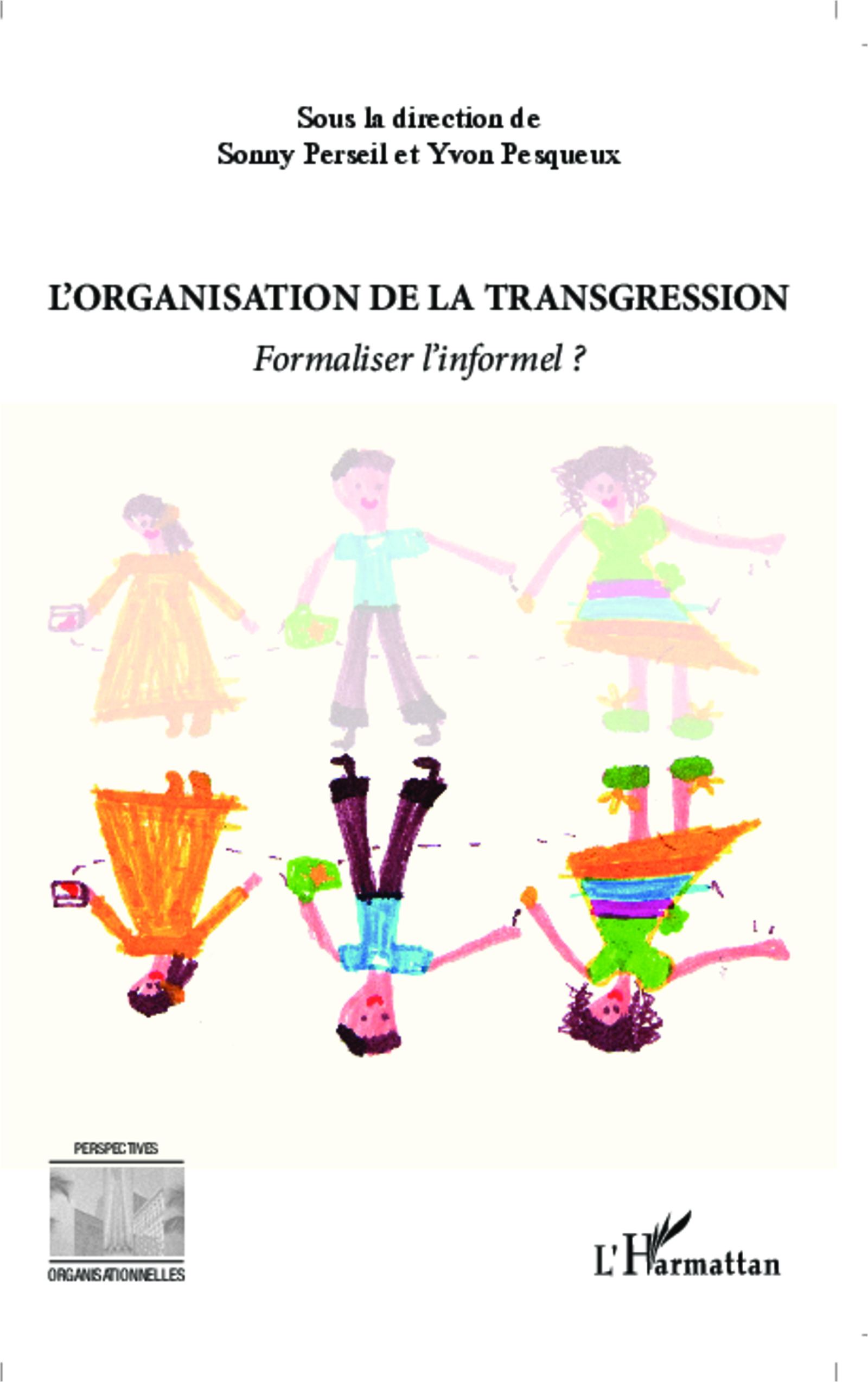 L'organisation de la transgression