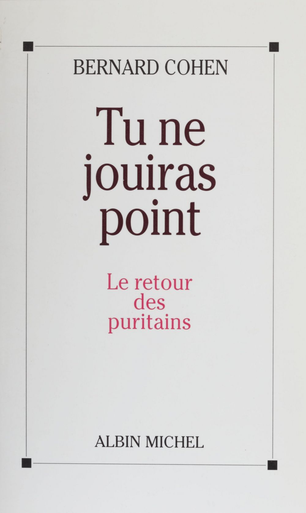 Tu ne jouiras point : le retour des puritains