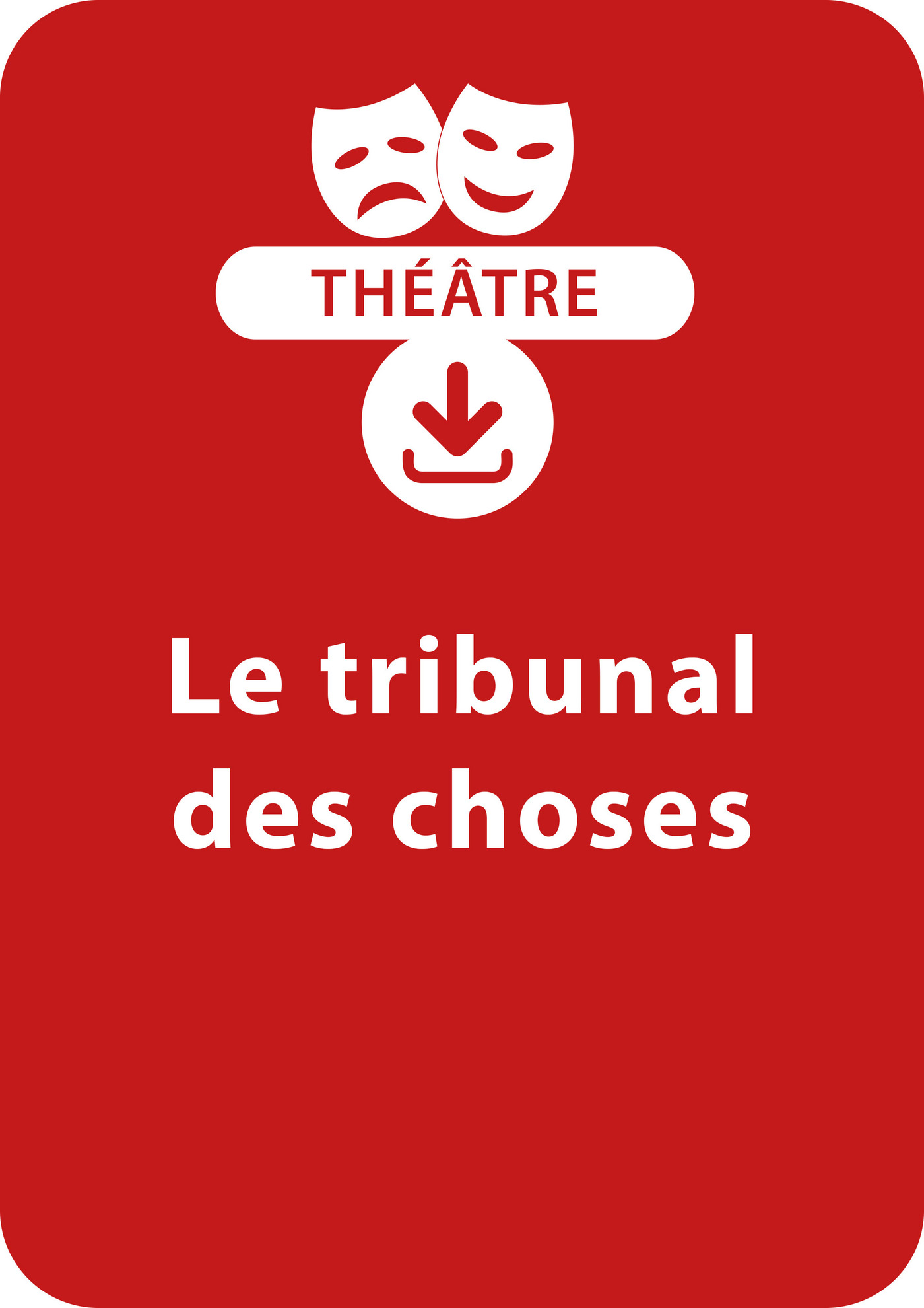 Le tribunal des choses