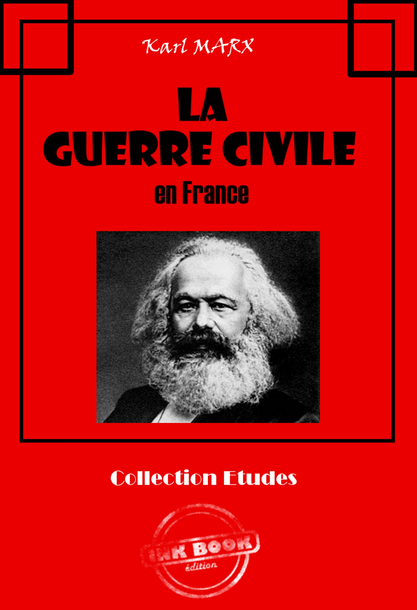La Guerre Civile en France (Avec introduction d'Engels et lettres de Marx et d'Engels sur la Commune de Paris)