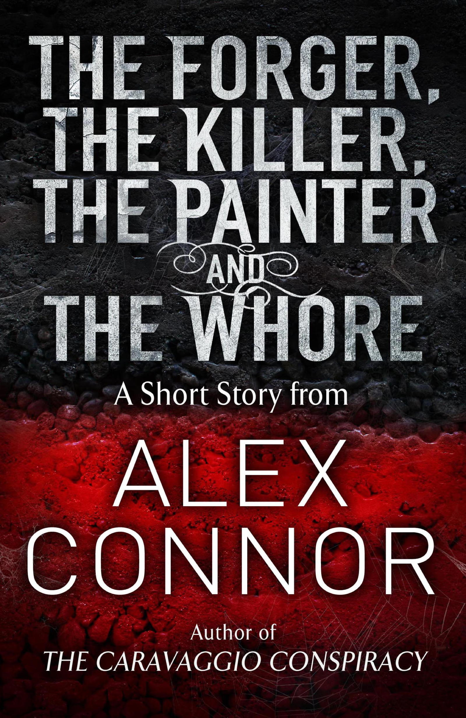 The Forger, the Killer, the Painter and the Whore
