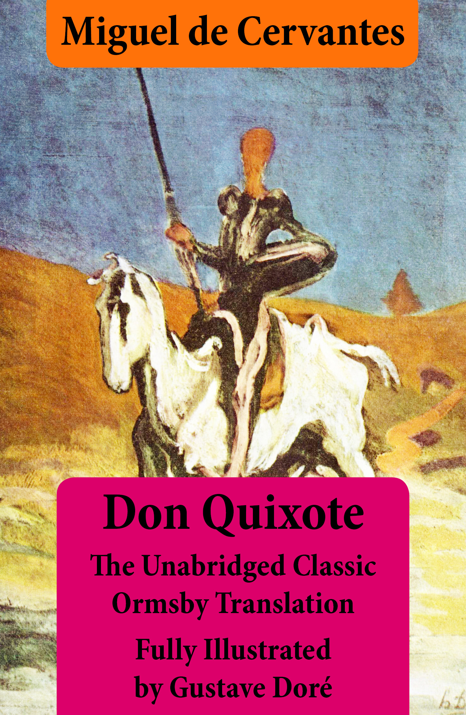 Don Quixote (illustrated & annotated) - The Unabridged Classic Ormsby Translation fully illustrated by Gustave Doré