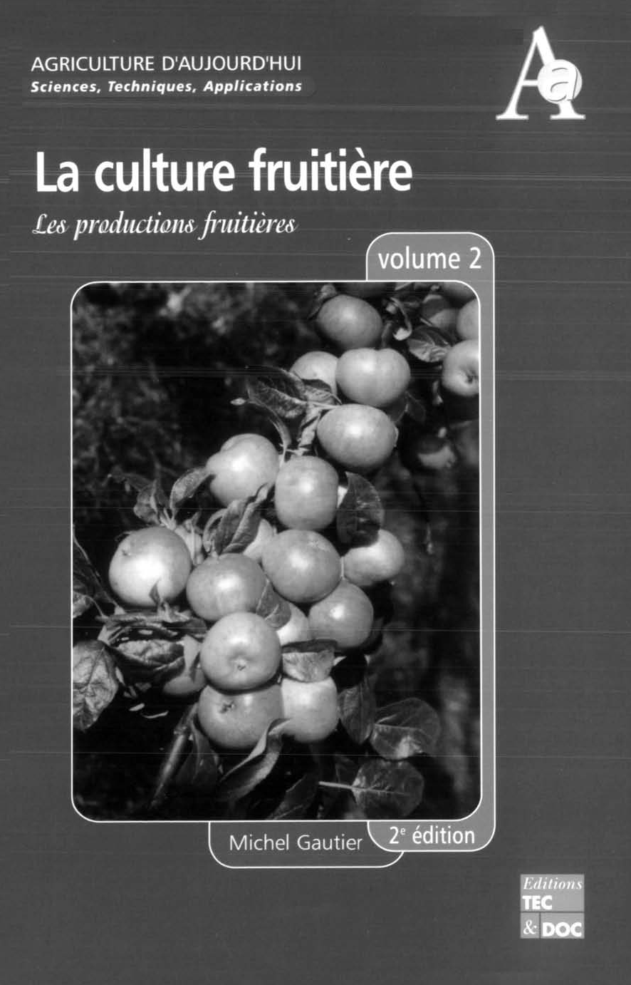 La culture fruitière Volume 2: Les productions fruitières