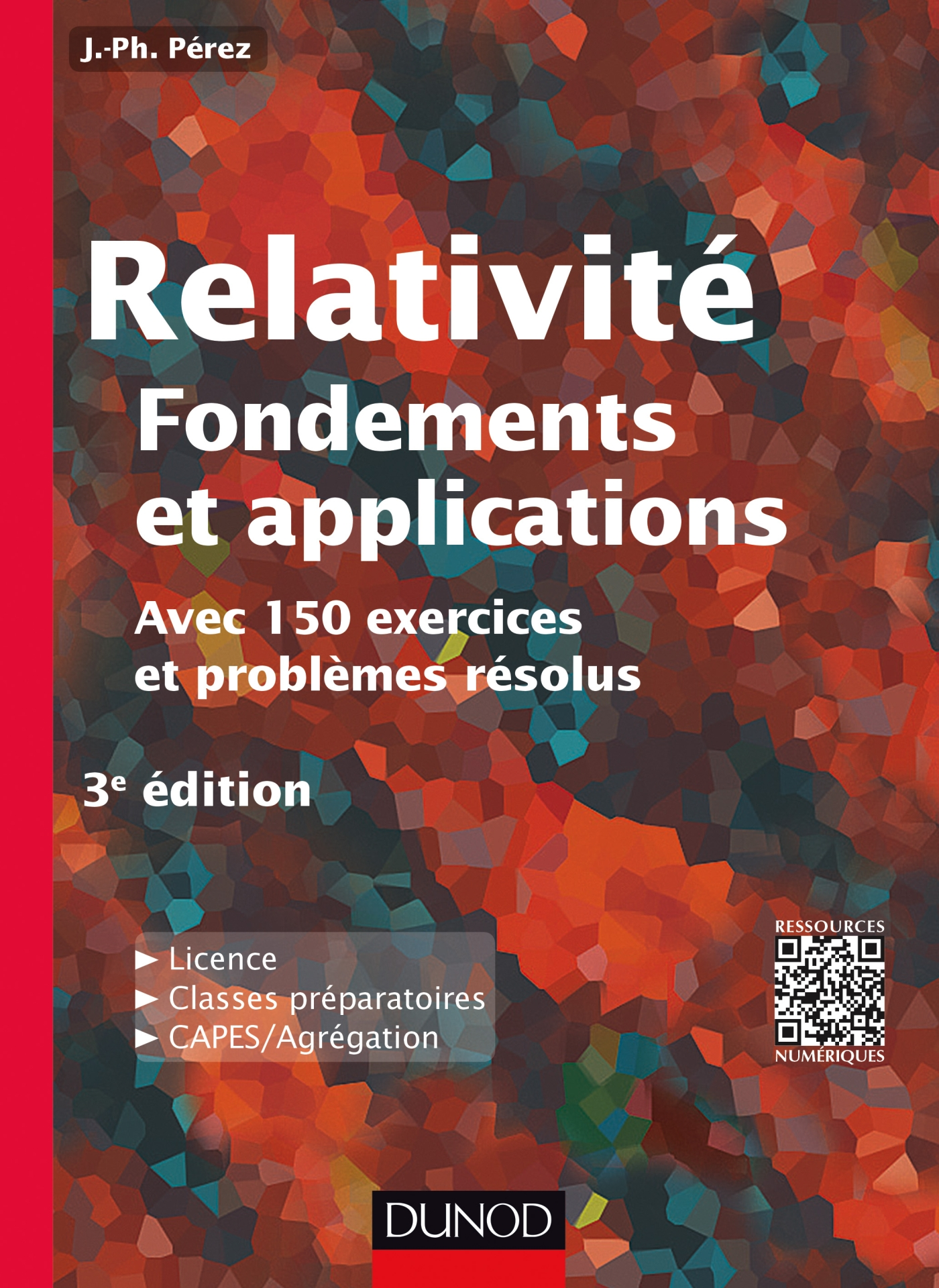 Relativité : Fondements et applications - 3e éd.
