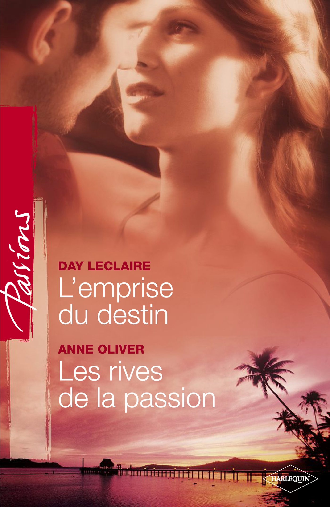 L'emprise du destin - Les rives de la passion (Harlequin Passions)