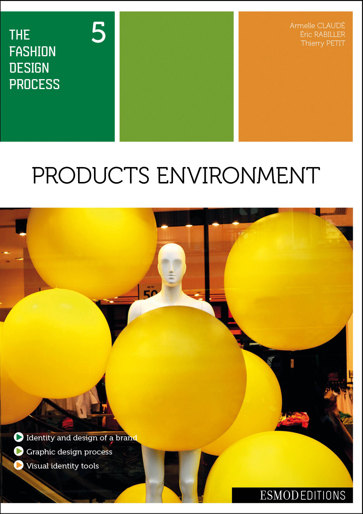 The fashion design process tome 5: Products environment