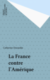 La France contre l'Amérique
