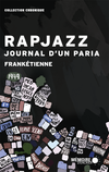 Rapjazz,  journal d'un paria
