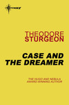 Case and the Dreamer