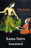 Kama Sutra - Annotated (The original english translation by Sir Richard Francis Burton)