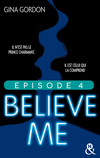 Believe Me - Episode 4