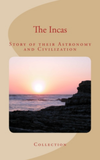 The Incas : Story of their Astronomy and Civilization