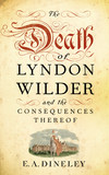 The Death of Lyndon Wilder and the Consequences Thereof