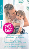 Infirmière... et maman - L'inaccessible Dr O'Connor - Un si troublant chirurgien