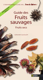 Guide des fruits sauvages. Fruits secs