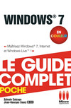 Windows 7 - Le guide complet en couleur
