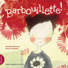 Pétronille 1 - Barbouillette!
