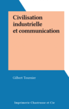 Civilisation industrielle et communication
