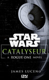 Star Wars Catalyseur - A Rogue one story