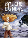 Bouche d'ombre (Tome 3) - Lucienne 1853