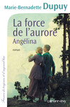 La Force de l'aurore -Angelina- T3
