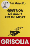 Question de bruit ou de mort