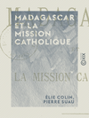 Madagascar et la mission catholique