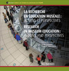 La recherche en éducation muséale : actions et perspectives/Research in museum education : actions and perspectives