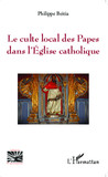 Le culte local des Papes dans l'Eglise catholique