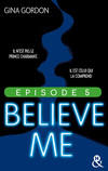 Believe Me - Episode 5