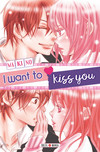 I want to kiss you