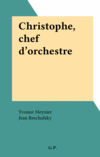 Christophe, chef d'orchestre