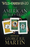 Wild Cards 18-20: The American Heroes Triad