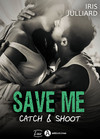 Save me - Catch and Shoot