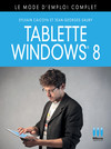 Tablette Windows 8, le mode d'emploi complet